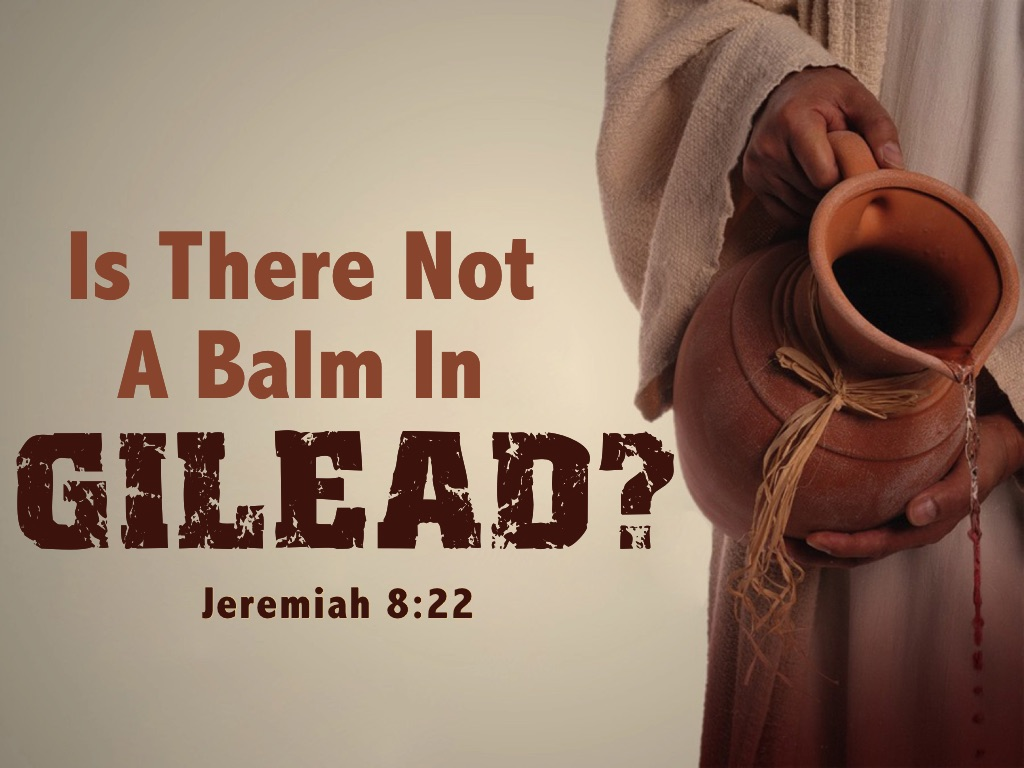 There Is Balm In Gilead