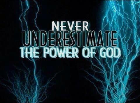 Don't Underestimate The Power Of God