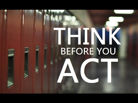 Think Carefully Before You Act
